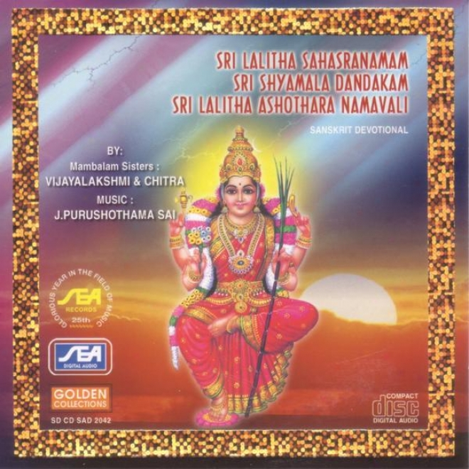 Sri Lalitba Sahasranamam Sri Shyamala Dandakam Sri La1itha Ashothara Namavali