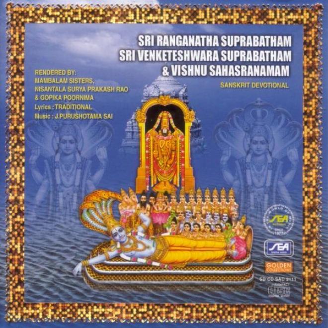 Sri Ranganathan Suprabatham, Sri Venkateswara Suprabatham, Vishnu Sahasfanamam