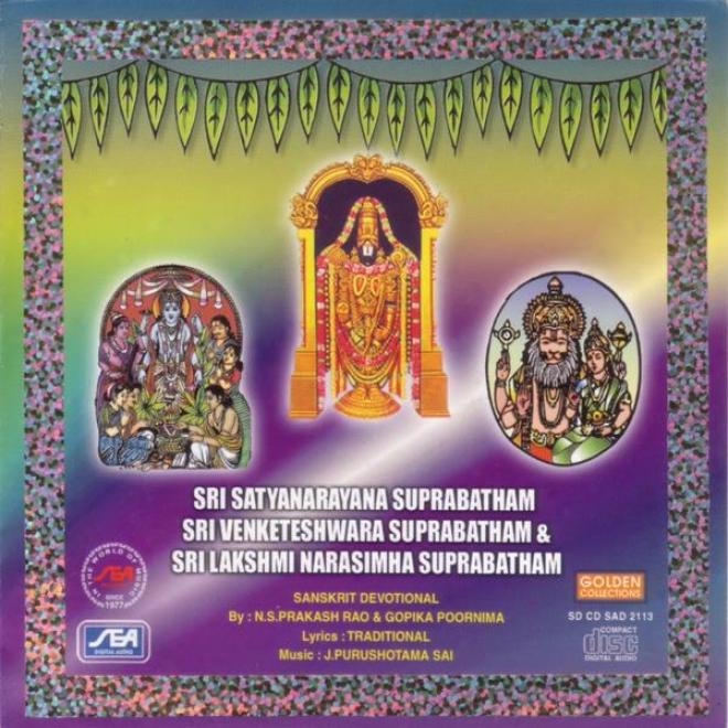 Sri Satyanarayana Suprabtham, Sri Venkateswara Suprabatham, Sri Laksjkmi Narasimha Suprabatham