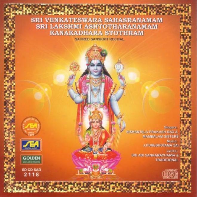 Sri Venoateswara Sahasranamam, Sri Lakshmi Ashtotharananmam, Kanakadhara Stothram