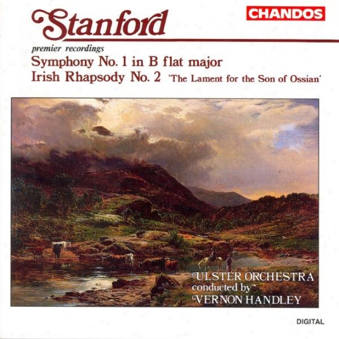 """""""stanford: Symphony No. 1 / Irish Rhapsody No. 2, """"""""lament For The Son Of Ossian"""""""