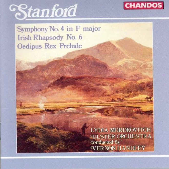 Stanford: Symphony No. 4 / Irish Rhapsody No. 6 / Oedipus Rex, Op. 29: Prelude