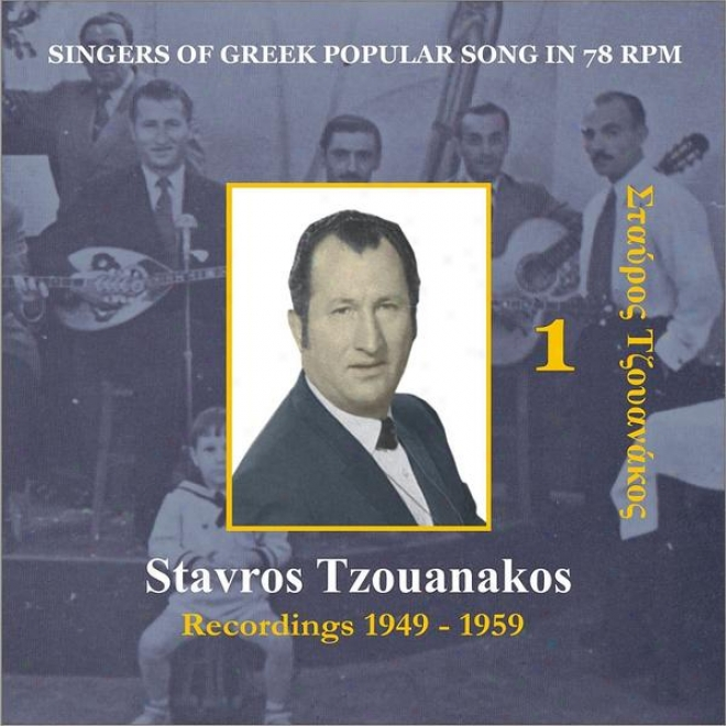 Stavros Tzouanakos / Singers Of Grecian Received  Song In 78 Rpm / Recordings 1949 - 1959