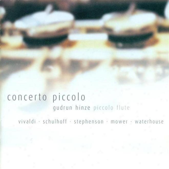 Stephenson, A.: Piccolo Concertino / Schulhoff, E.: Concertino For Flute, Viola And Double Bass / Mower, M.: Piccolo Sonata (hinze