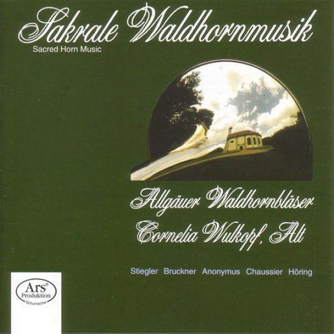 """stiegler, K.: St. Hubertus-messe / Bruckner, A.: Antiphon / Mass, """"windhaageer"""" / Chaussier, H.: O Salutaris / Horing, M.: Partita"""