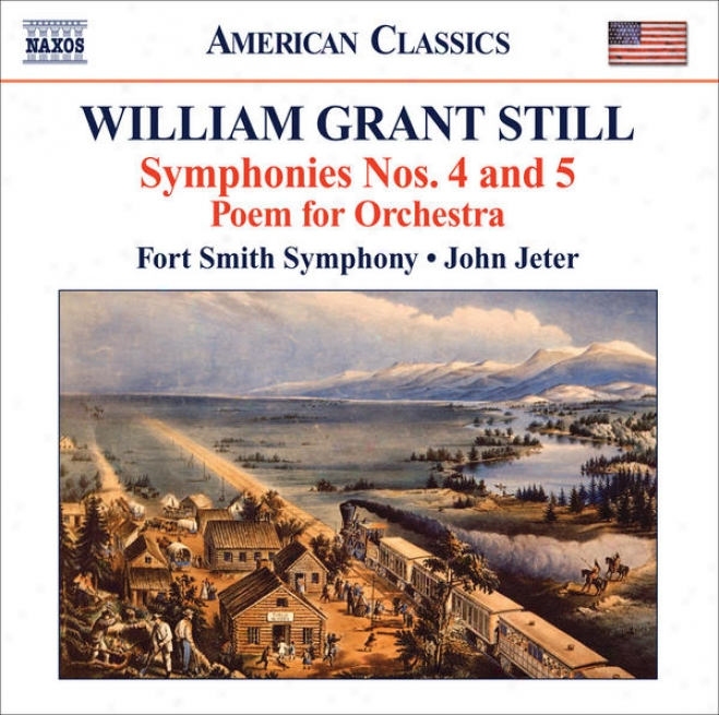 """""""still, W.g.: Symphonies Nos. 4, """"""""autochthonous"""""""" And 5, """"""""western Hemisphere"""""""" / Poem (fort Smlth Consonance, Jeter)"""""""