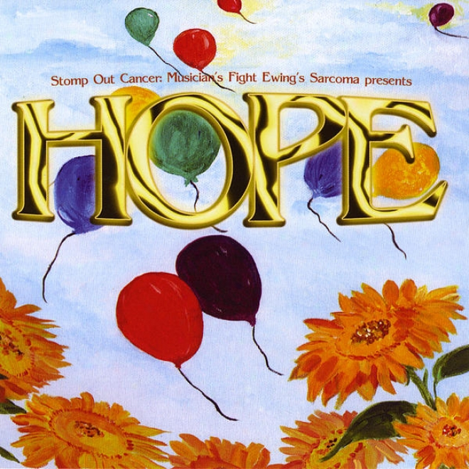 """stomp Out Cancer Presents: Musicians Fight Ewing's Sarcoma, Vol. 2 """"hope"""