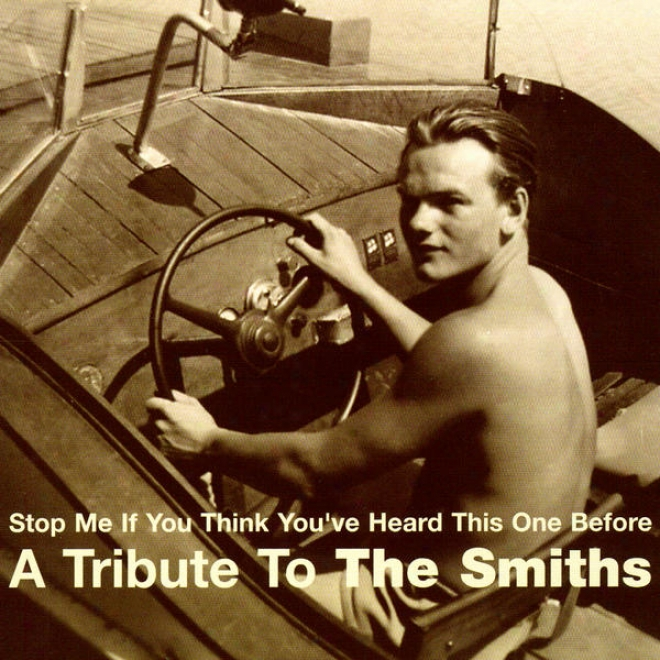 Stop Me If You Think You've Heard This One Before - A Tribute To The Smiths