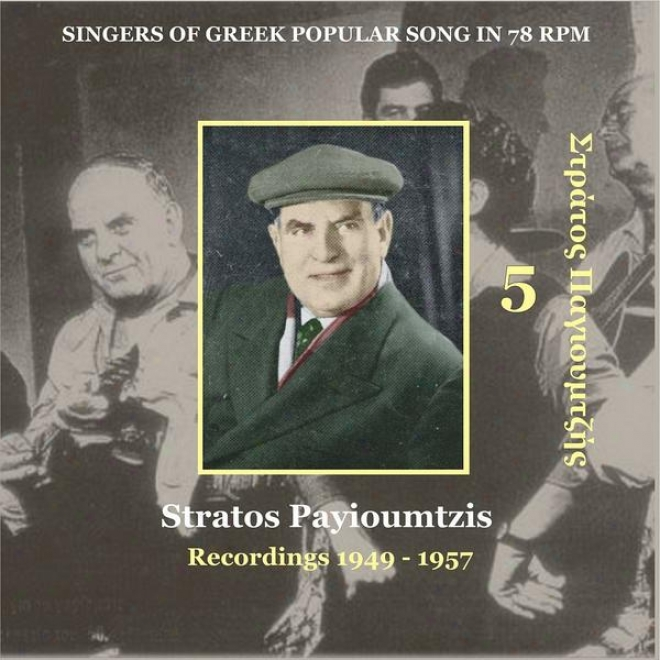 Stratos Payioumtzis [pagioumtzis] Vol. 5 / Singers Of Greek Popular Song In 78 Rpm / Recordinge 1949 - 1957