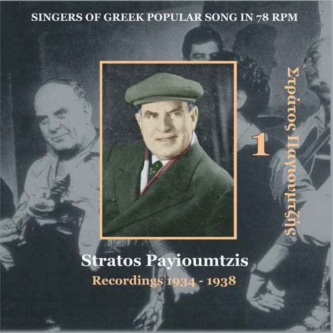 Stratos Payioumtzis Vol. 1 / Singers Of Greek Popular Song In 78 Rpm / Recordings 1934 - 1938