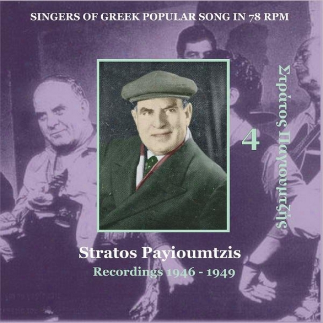 Stratos Payioumtzis Vol. 4 / Singers Of Greek Popular Song In 78 Rpm / Recodrings 1946 - 1949