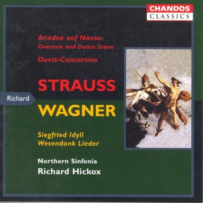 Strauss: Ariadne Auf Naxos / Duett-concertino / Wagner: Wesendonck Lieder / Siegfried Idyll / Traume