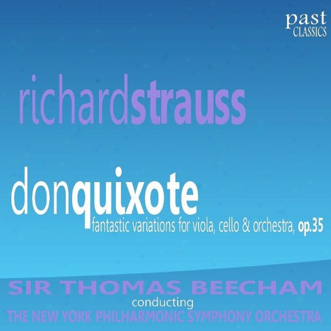 Strauss: Don Quixote - Fantastic Variationx For Viola, Cello And Orchestra, Op. 35