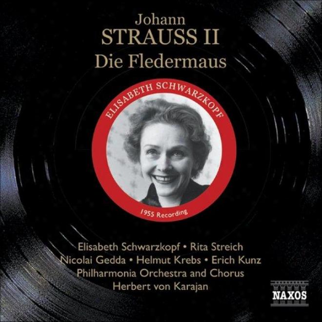 Strauss Ii, J.: Die Fledermaus (the Bat) (schwarzkopf, Gedda, Karajan) (1955)