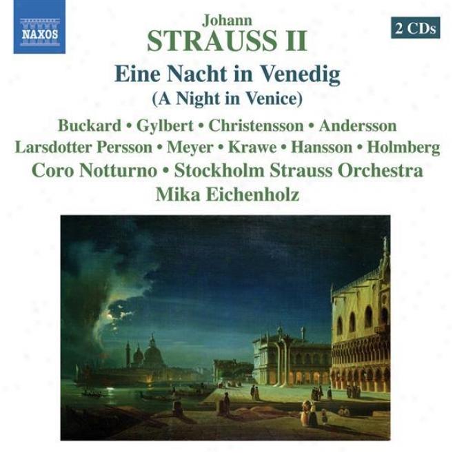 Strauss Ii,_J.: Nacht In Venedig (eine) (buckard, Gylbert, Stockholm Strauss Orchestra, Eichenholz)