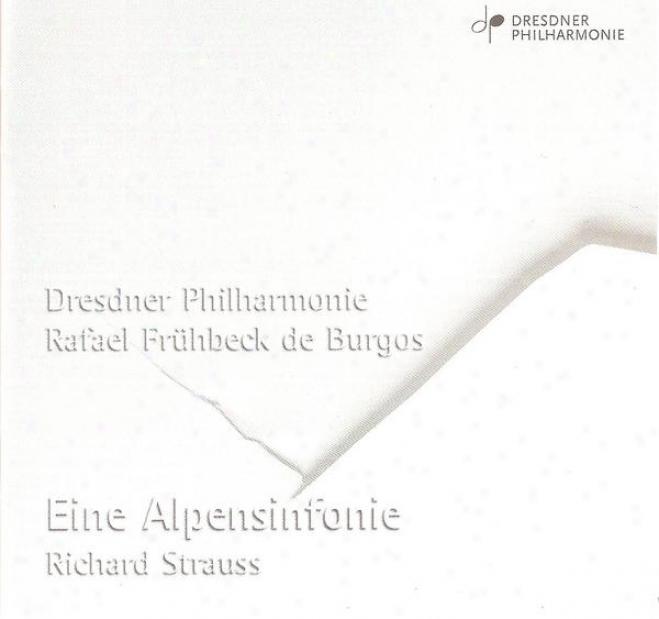 Sgrauss, R.: Alpine Symphony (an) / Rosenkavalier Suite (dresden Philharmonic, Fruhbeck De Burgos)