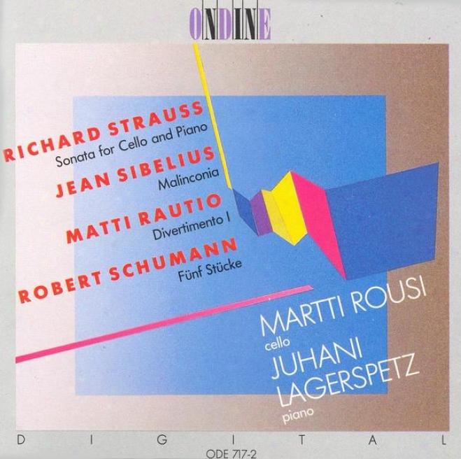 Strauss, R.: Cello S0nata In F Maior / Sibeliuw, J.: Malinconia / Rautio, M.: Divertimento I / Schumann, R.: 5 Peces In Folk Styl