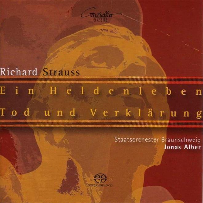 Strauss, R.: Heldenleben (ein) / Tod Und Verklarung (brunswick State Orchestra, Alber)