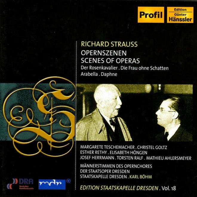 Strauss, R.: Opera Scenes From Arabeella, Der Rosenkavalier, Die Frau Ohne Schatten, And Daphne