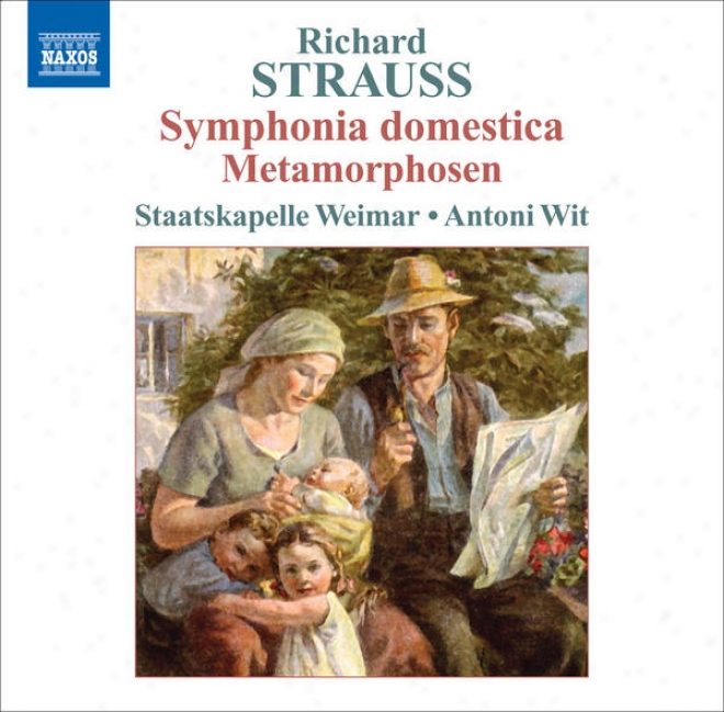 Strauss, R.: Symphonia Domestica / Metamorphosen (weimar Staatskapelle, Wit)