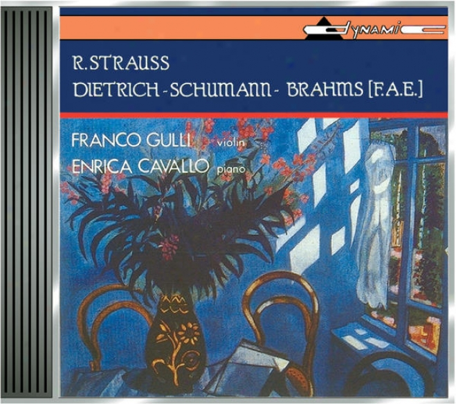 Strauss, R.: Violin Sonata In E Flat Major / Dietrich / Schumann, R. / Brahms: Violin Sonata In A Minor And C Minor