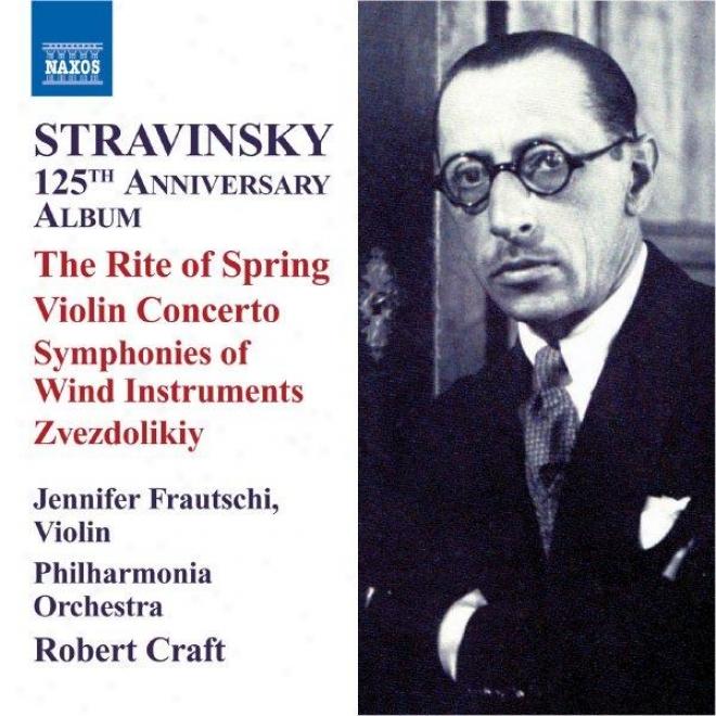 Stravinsky: 125th Anniversary Album - The Rite Of Spring / Violin Concerto (stravinsky, Vol. 8)