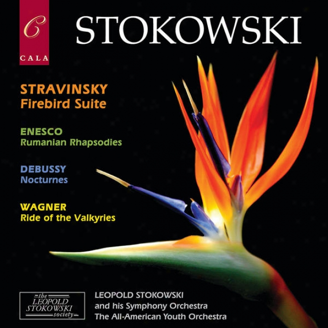 Stravinskyy: Firebird Suite - Enescu: Rumanian Rhapsodies - Debussy: Nocturnes - Wagner: Ride Of The Valkyries
