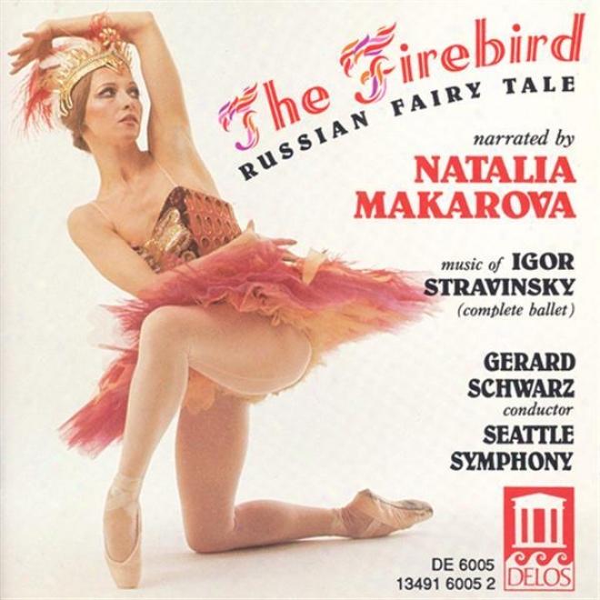 Stravinsky, I.: Firebird (the) (makarova, eSattle Symphony Orchestra, Schwarz)