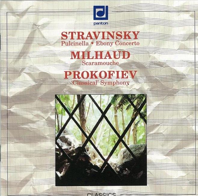 Stravinsky: Pulcinella, Ebony Concerto / Milhaud: Scaramouche / Prokofiev: Symphony No. 1