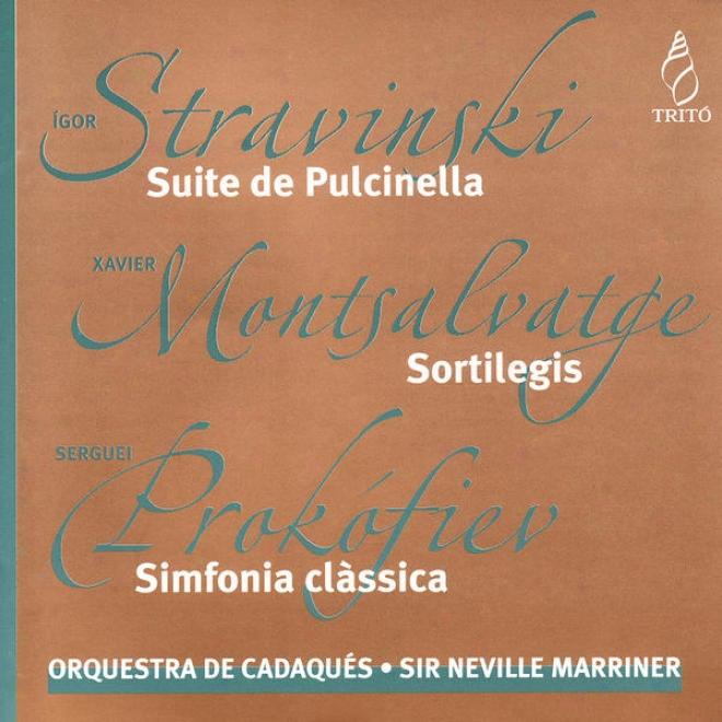 Stravinsky: Suite De Pulcinella - Montsalvatge: Sortilegis - Prokã³fiev: Sikfonia ClãSsica