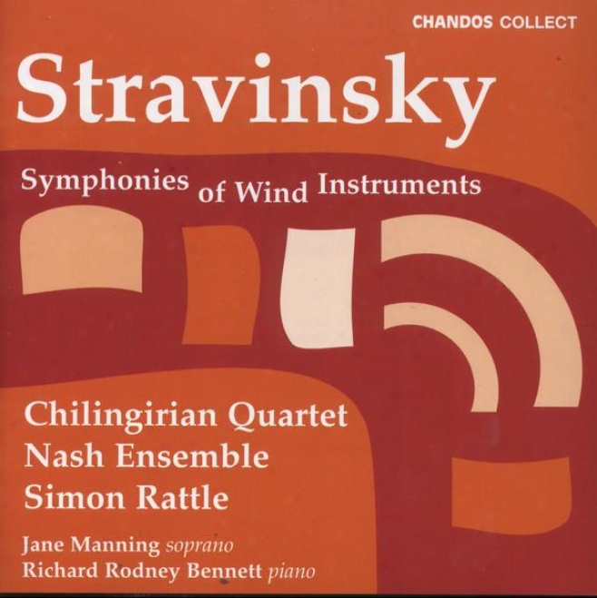 Stravinsky:  Symphonies Of Wind Instruments; 3 Pieces For String Quartet; 3 Japanese Lyrics; 2 Poems Of Balmon