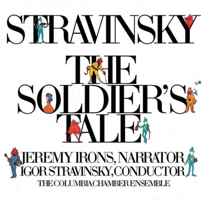 Stravinsky: The Soldier's Tale (histoire Du Soldat) (complete) [digital Version]