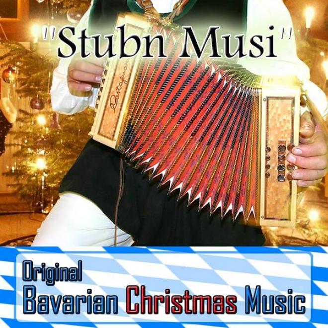 Stubn Musi - Original Bayrische Weihnachtsmusik / Original Bavarian Christmas Music