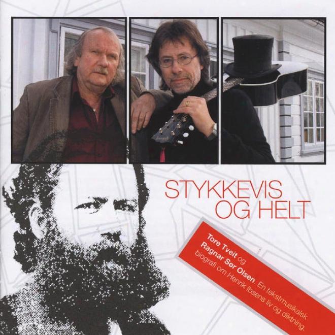 Stykkevis Og Helt - En Tekstmusikalsk Biografi Om Henrik Ibsens Liv Og Diktning