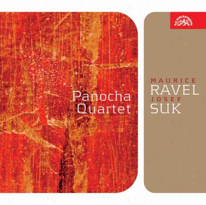 Suk: Strong Quartet No.1, Meditation, Ravel: String Quwrtet / Panocha Quartet