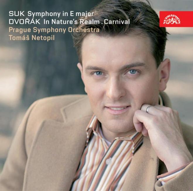 Suk: Syphony In E Major, Dvorak: In Natureâ´s Realm, Carnival / Netopil, Pso