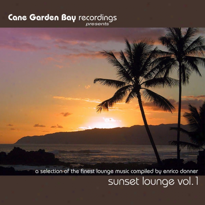 Sunset Lounge Vol.1 - A Selection Of The Finest Lounge Music Compiled By Enrico Donner