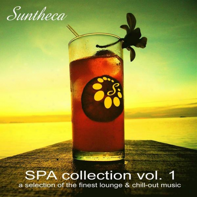 Suntheca Music Presents: Spa Accumulation Vol. 1 - A Selection Of Finest Lounge & Chillout Music