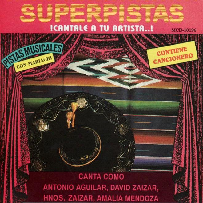 Superpistas - Canta Como Anotonio Aguilar, David Zaizar, Hnos. Zaizar, Amalia Mendoza