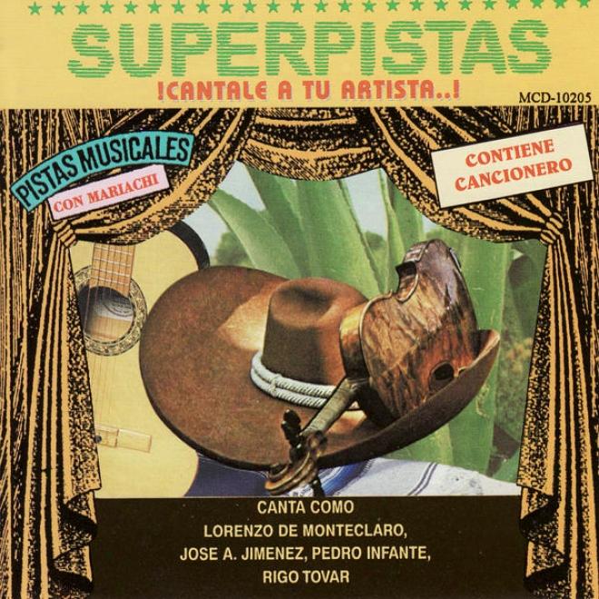 Superpistas - Canta Como Lorenzo De Monteclaro, Jose A. Jimenez, Pedro Infante, Rigo Tovar