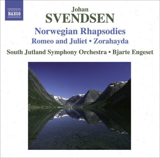 Svendsen, J.: Norsegian Rhapsodies Nos. 1-4 / Romeo And Juliet / Zorahayda (south Jutland Smphony, Engeset)