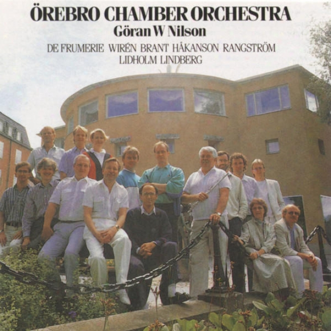 Swedish Melody For Chamber Orchstra: De Frumerie, Wirã©n, Brant, Hã´kanson, Rangstrã¶m, Lidholm, Lindberg