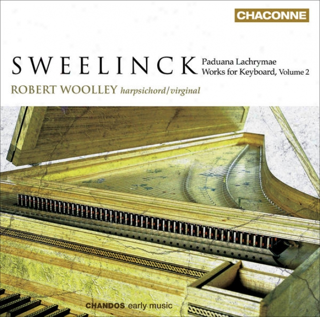 Sweelinck, J.p.: Keyboard Music, Vol. 2 (woolley) - Toccatas / Pavana Lachrymae / Fantasia Chromatica