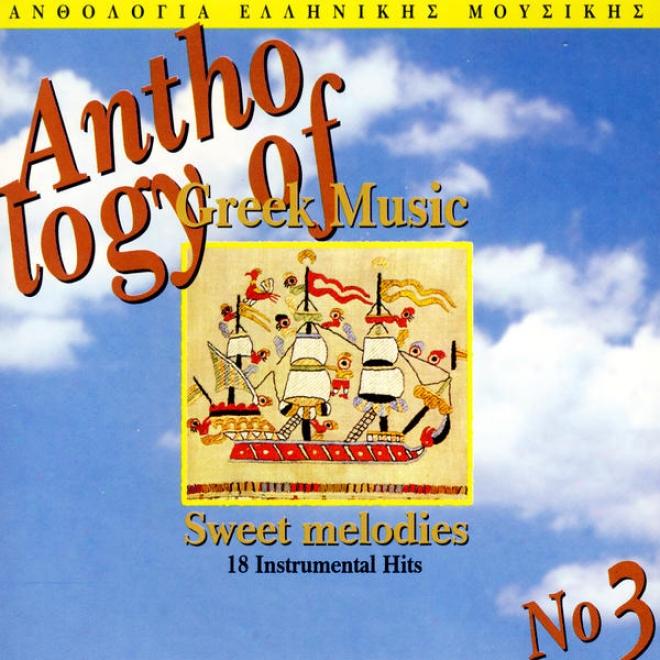 Perfume Melodies - Anthologia Tis Ellinikis Mousikis Vol 3. (anthology Of Greek Music Vol. 3)