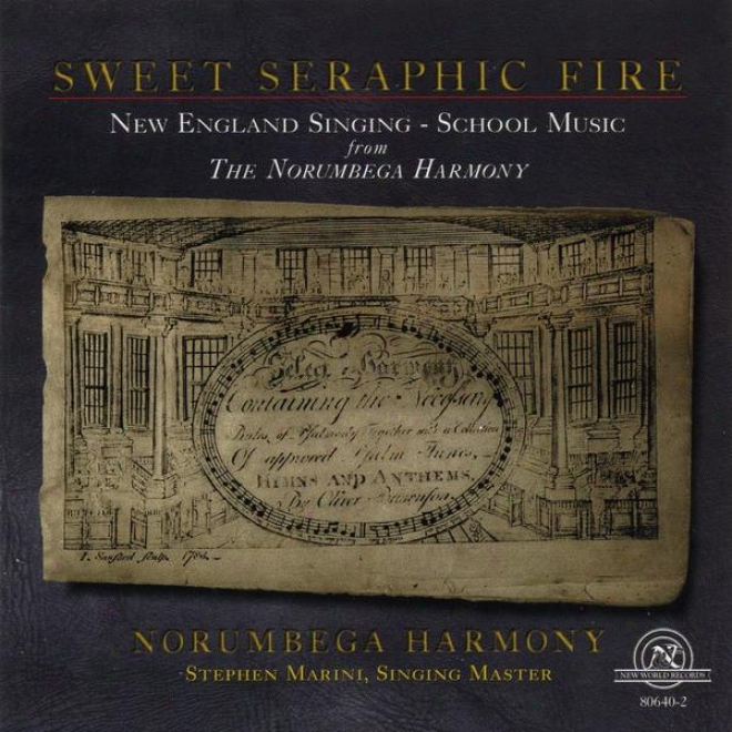 Sweet Seraphic Discharge: New England Singing - Tutor Music From The Norumbega Peace