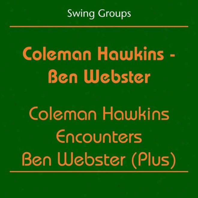 Swing Groups (co1eman Hawkins - Ben Webster - Coleman Hawkins Encounters Ben Webster (plus))