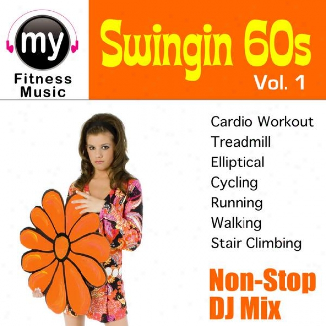 Swingin 60's Vol 1 (non-stop Mix For Treadmill, Stair Climber, Elliptical, Cycling, Walking, Practice)