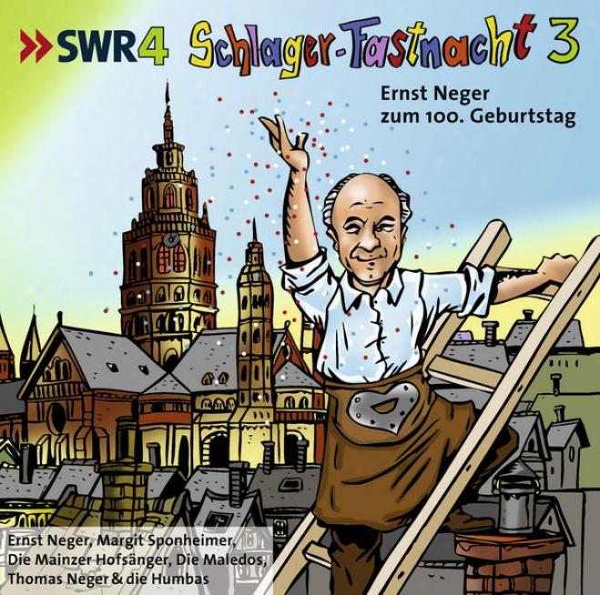 Swr4 Schlager Fastnacht 3 - Ernst Neger Zum 100. Geburtstag 3 - Ernst Neger Zum 100. Geburtstag
