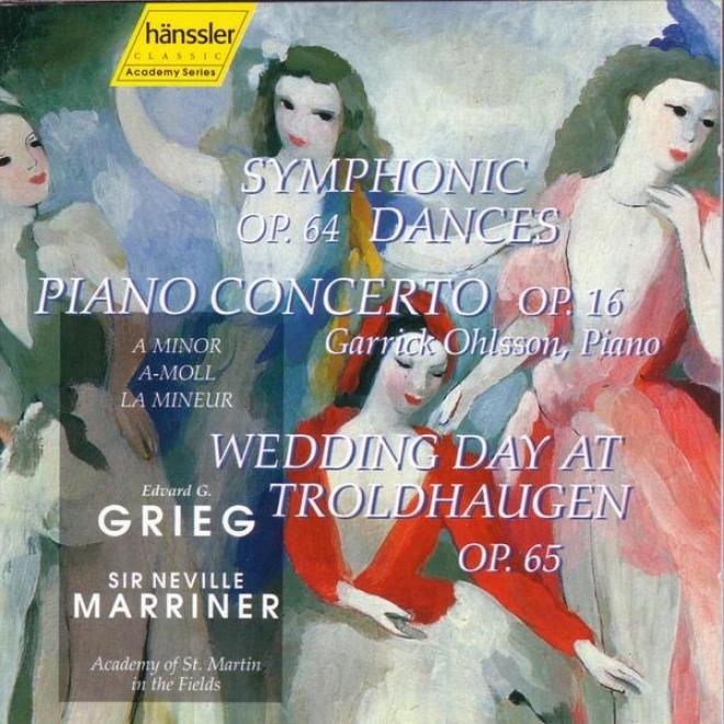 Symphonic Dances Op. 64; Piano Concerf Op. 16; Wedding Day At Trollhaugen Op. 65