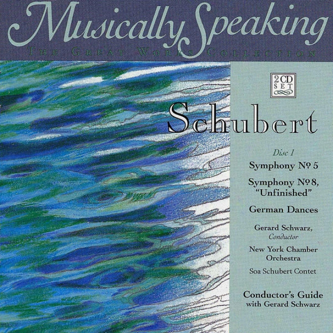 Symphony No. 8 Unfinished, German Dances, Symphony No. 5, Schubert, Musically Speaking